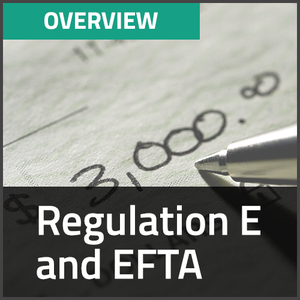 Regulation E and EFTA: A Guided Tour of the Complex World of Consumer Payments Thumbnail