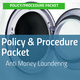 Policy & Procedure Packet: Anti Money Laundering