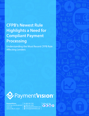 CFPB's Newest Rule Highlights a Need for Compliant Payment Processing Whitepaper Thumbnail