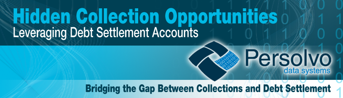 Hidden Collection Opportunities: Leveraging Debt Settlement Accounts