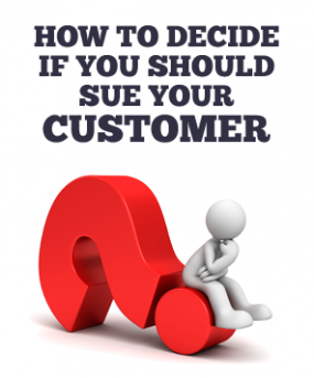 Infographic describing how to determine if you should sue a customer for unpaid B2B invoices Image is attached to email.