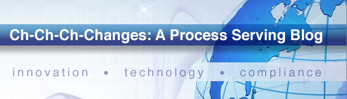 Ch-Ch-Ch-Changes: A Process Serving Blog