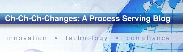 Ch-Ch-Ch-Changes: A Process Serving Blog