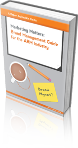 Marketing Matters: Brand Management Guide for the ARM Industry