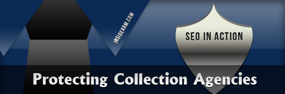 SEO In Action: Protecting Collection Agencies