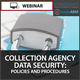Collection Agency Data Security: Policies and Procedures