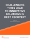 Challenging Times Lead to Innovative Solutions in Debt Recovery