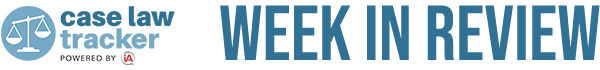 Case Law Tracker - Week in Review header image